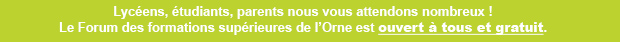 Lycéens, étudiants, parents nous vous attendons nombreux !<br>Le Forum des formations supérieures de l'Orne est ouvert à tous et gratuit.