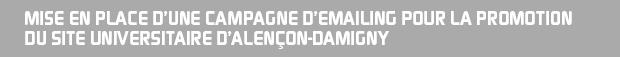 Mise en place d'une Campagne d'emailing pour la promotion du Site universitaire d'Alençon-Damigny